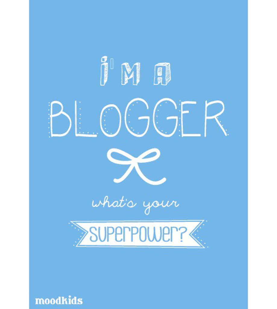 I'm a blogger what's your superpower moodkids.nl